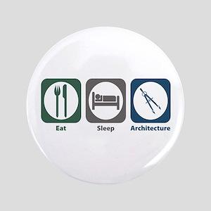 "Eat Sleep Architecture 3.5"" Button"