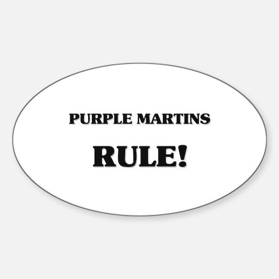Purple Martins Rule Oval Decal