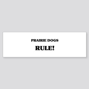 Prairie Dogs Rule Bumper Sticker