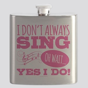 I Don't Always Sing Flask