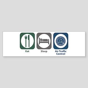 Eat Sleep Air Traffic Control Bumper Sticker