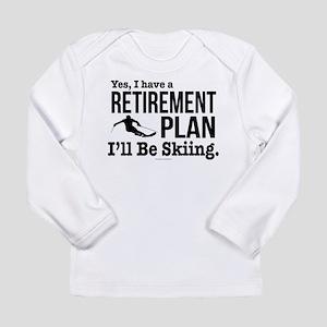 Ski Retirement Plan Long Sleeve T-Shirt