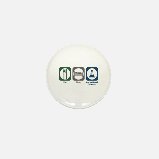 Eat Sleep Agricultural Science Mini Button