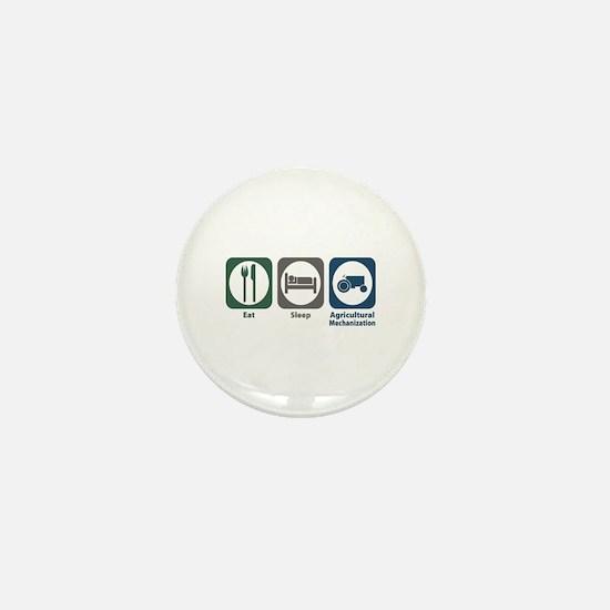 Eat Sleep Agricultural Mechanization Mini Button