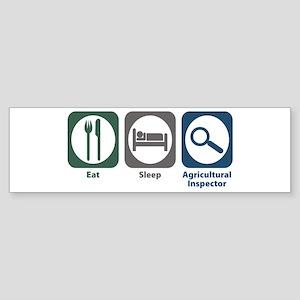 Eat Sleep Agricultural Inspector Bumper Sticker