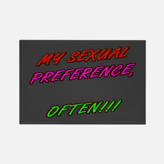 SEXUAL PREFERENCE-OFTEN 3- Rectangle Magnet