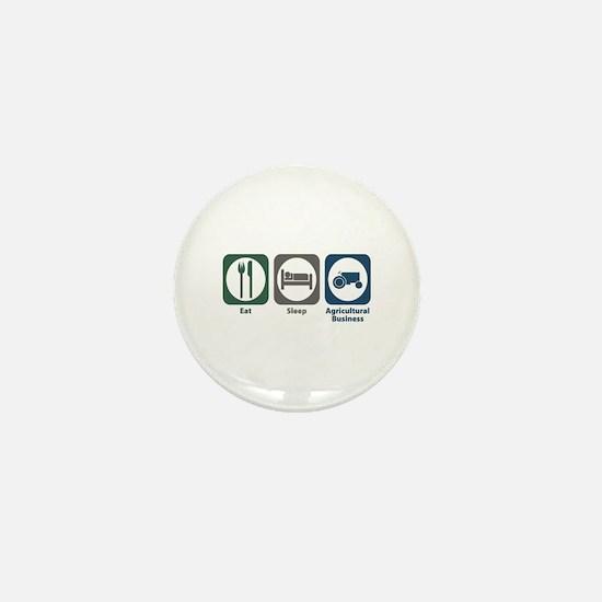 Eat Sleep Agricultural Business Mini Button