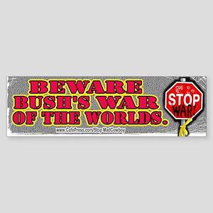 Beware Bush's War of the Worlds Bumper Sticker