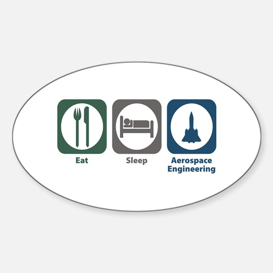 Eat Sleep Aerospace Engineering Oval Decal