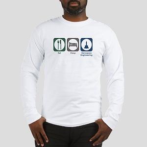 Eat Sleep Aerospace Engineering Long Sleeve T-Shir