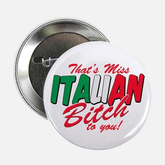 Miss Italian Bitch Button