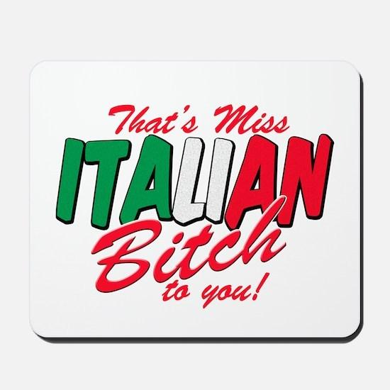 Miss Italian Bitch Mousepad