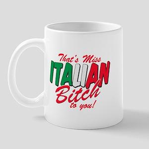 Miss Italian Bitch Mug