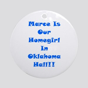 Marce Is Our Homegirl Ornament (Round)