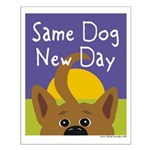 Same Dog, New Day Small Poster