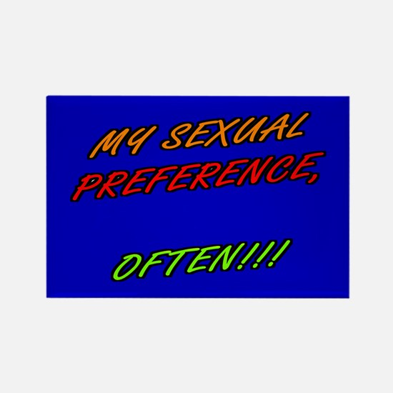 SEXUAL PREFERENCE-OFTEN 4- Rectangle Magnet