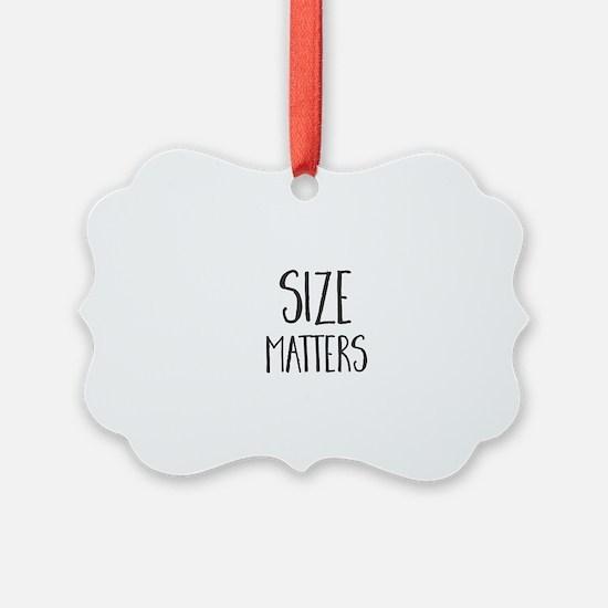 Size Matters Ornament