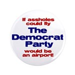 """If assholes could fly... 3.5"""" Button (100 pack)"""