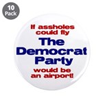 """If assholes could fly... 3.5"""" Button (10 pack)"""