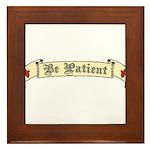 Be Patient Framed Tile