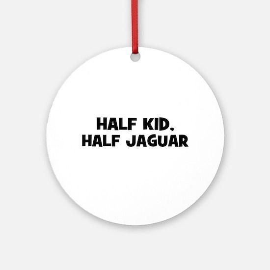 half kid, half Jaguar Ornament (Round)