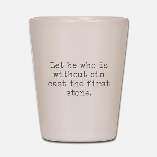 Without Sin Cast Stone Shot Glass