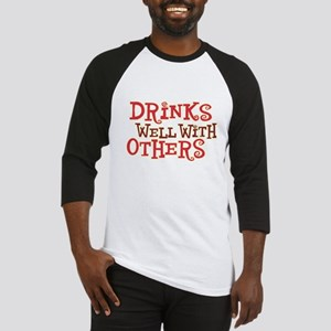 Drinks Well With Others - Baseball Jersey