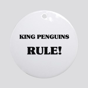 King Penguins Rule Ornament (Round)