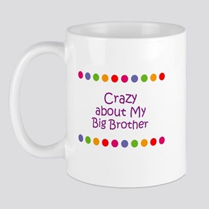 Crazy about My Big Brother Mug