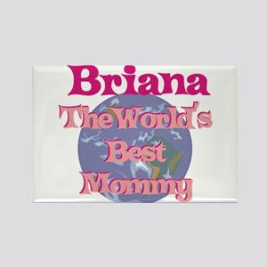 Briana - World's Best Mommy Rectangle Magnet