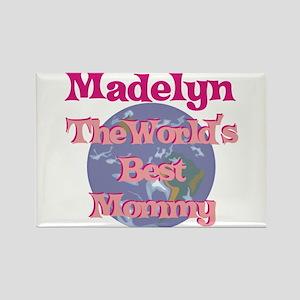 Madelyn - World's Best Mommy Rectangle Magnet