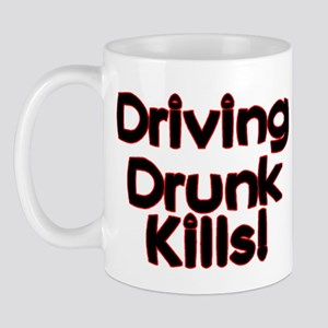Driving Drunk Kills Mug
