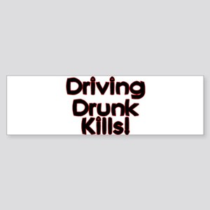 Driving Drunk Kills Bumper Sticker