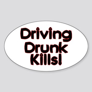 Driving Drunk Kills Oval Sticker