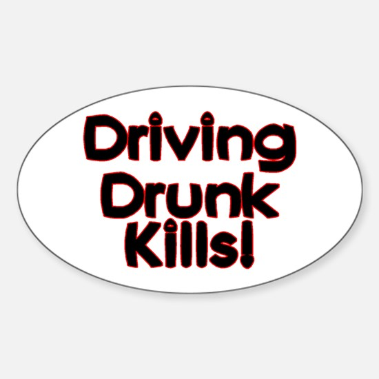 Driving Drunk Kills Oval Decal
