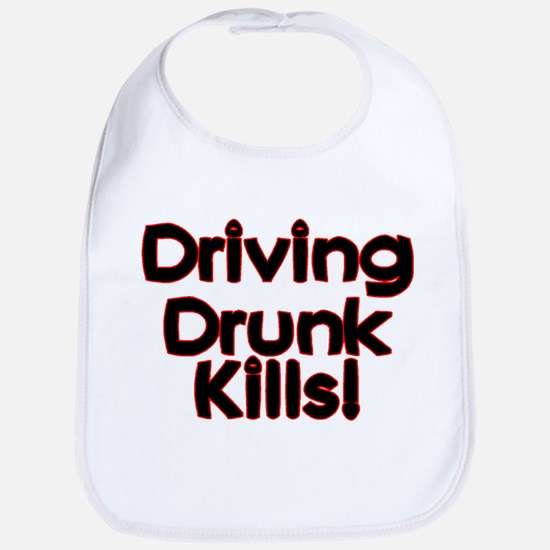 Driving Drunk Kills Bib