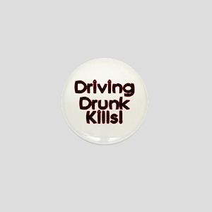 Driving Drunk Kills Mini Button