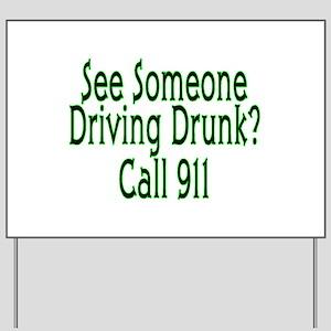 Call 911 Yard Sign
