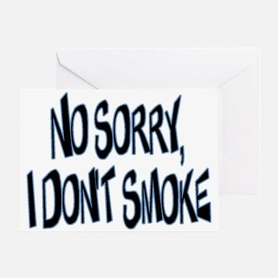I Don't Smoke Greeting Card