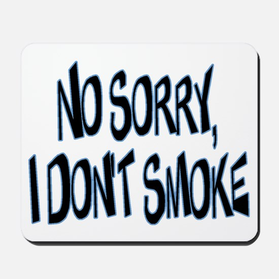 I Don't Smoke Mousepad