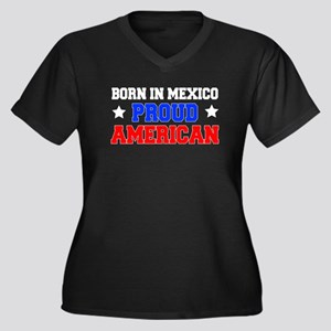 Born In Mexico Proud American Plus Size T-Shirt