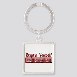 Respect Yourself Square Keychain