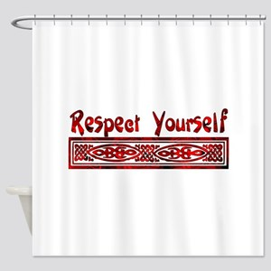 Respect Yourself Shower Curtain
