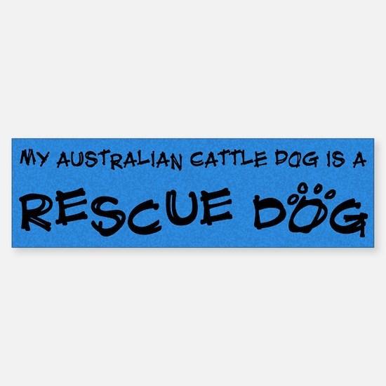 Rescue Dog Australian Cattle Dog Bumper Bumper Bumper Sticker
