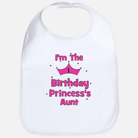 1st Birthday Princess's Aunt! Bib