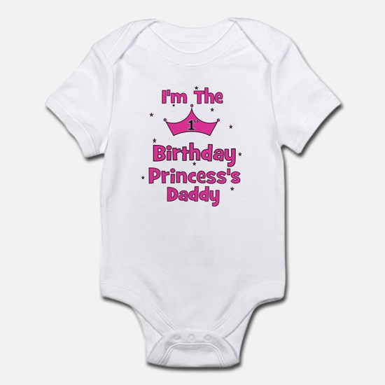 1st Birthday Princess's Daddy Infant Bodysuit