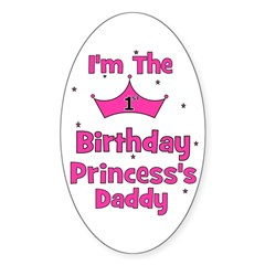 1st Birthday Princess's Daddy Oval Decal