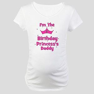 1st Birthday Princess's Daddy Maternity T-Shirt