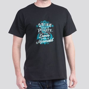 Drink Like A Pirate Dance Like A Mermaid T-Shirt