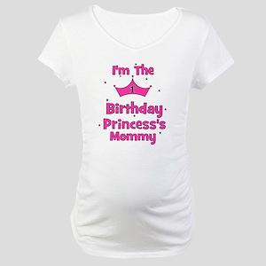 1st Birthday Princess's Mommy Maternity T-Shirt